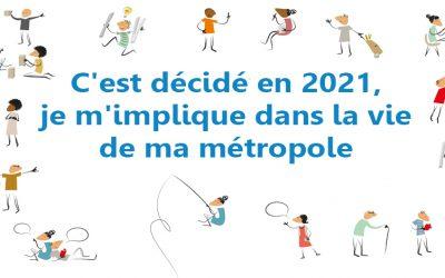 C'est décidé en 2021, je m'implique dans la vie de ma métropole !